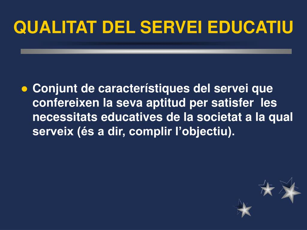 QUALITAT DEL SERVEI EDUCATIU