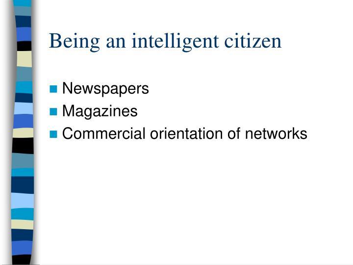 Being an intelligent citizen