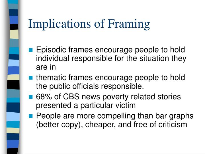 Implications of Framing