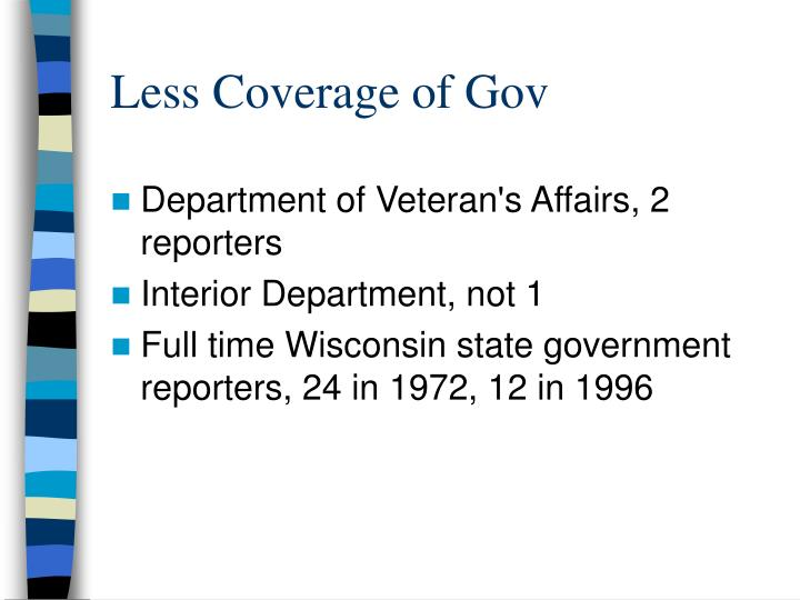 Less Coverage of Gov
