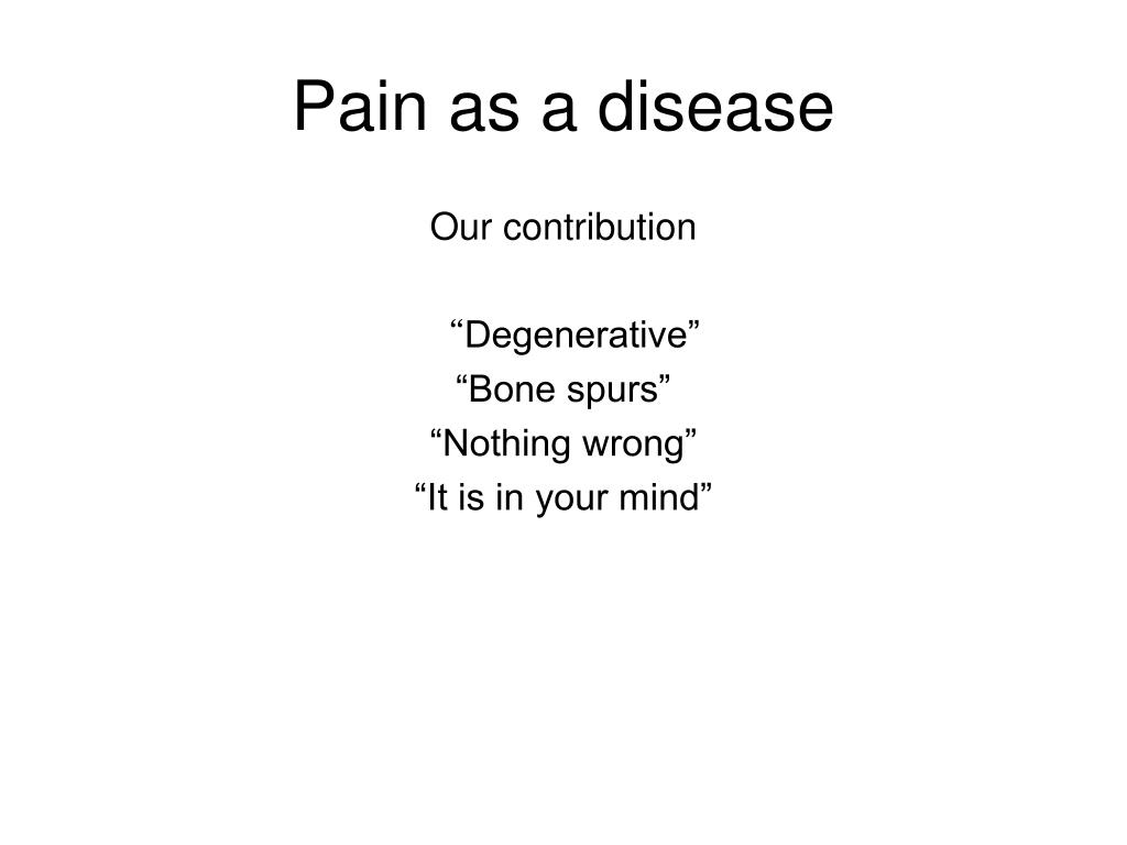 Pain as a disease