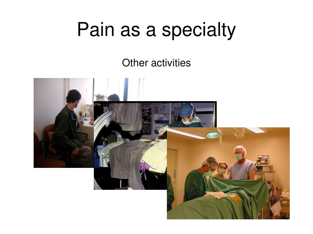 Pain as a specialty