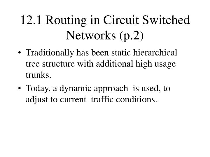 12 1 routing in circuit switched networks p 2