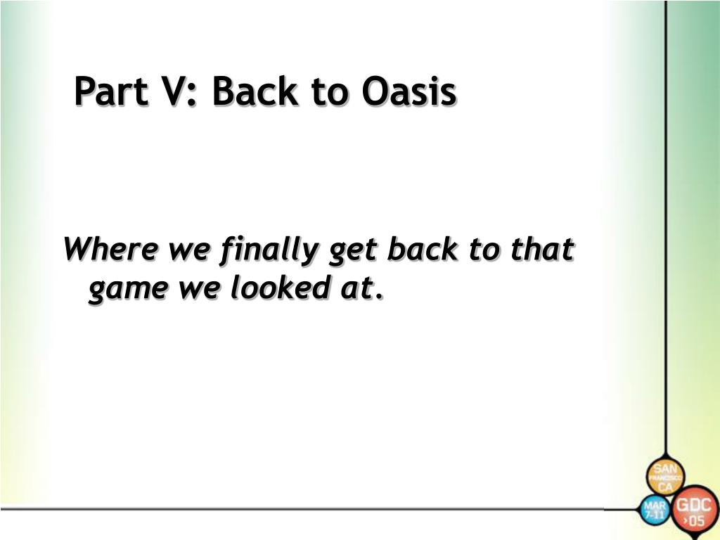 Part V: Back to Oasis