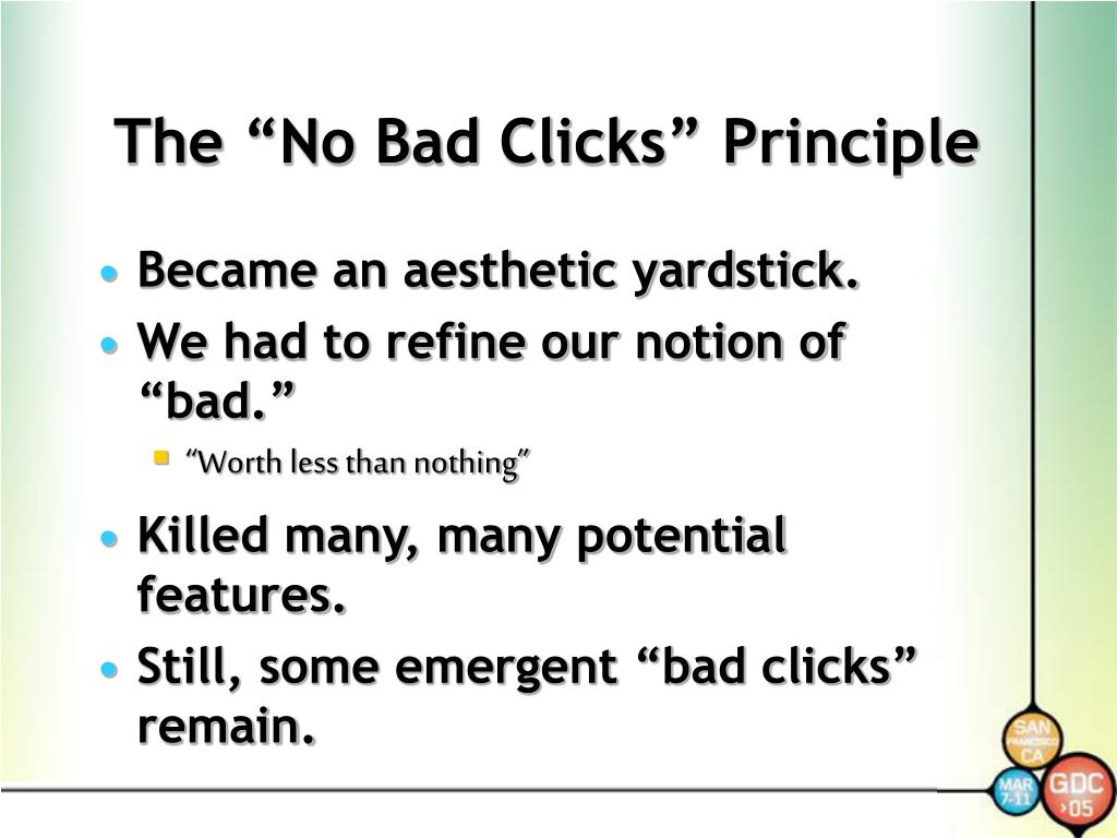 "The ""No Bad Clicks"" Principle"