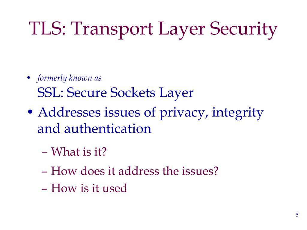 TLS: Transport Layer Security