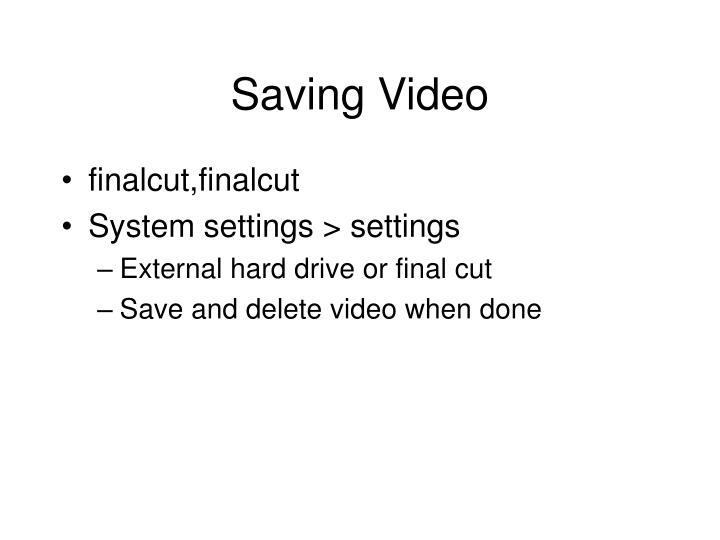Saving Video