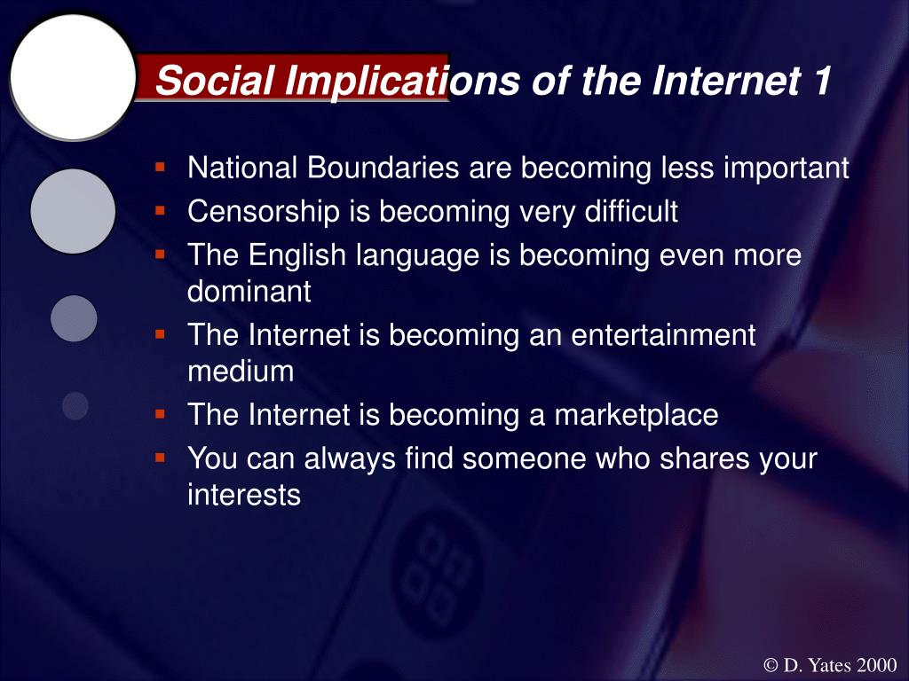 Social Implications of the Internet 1