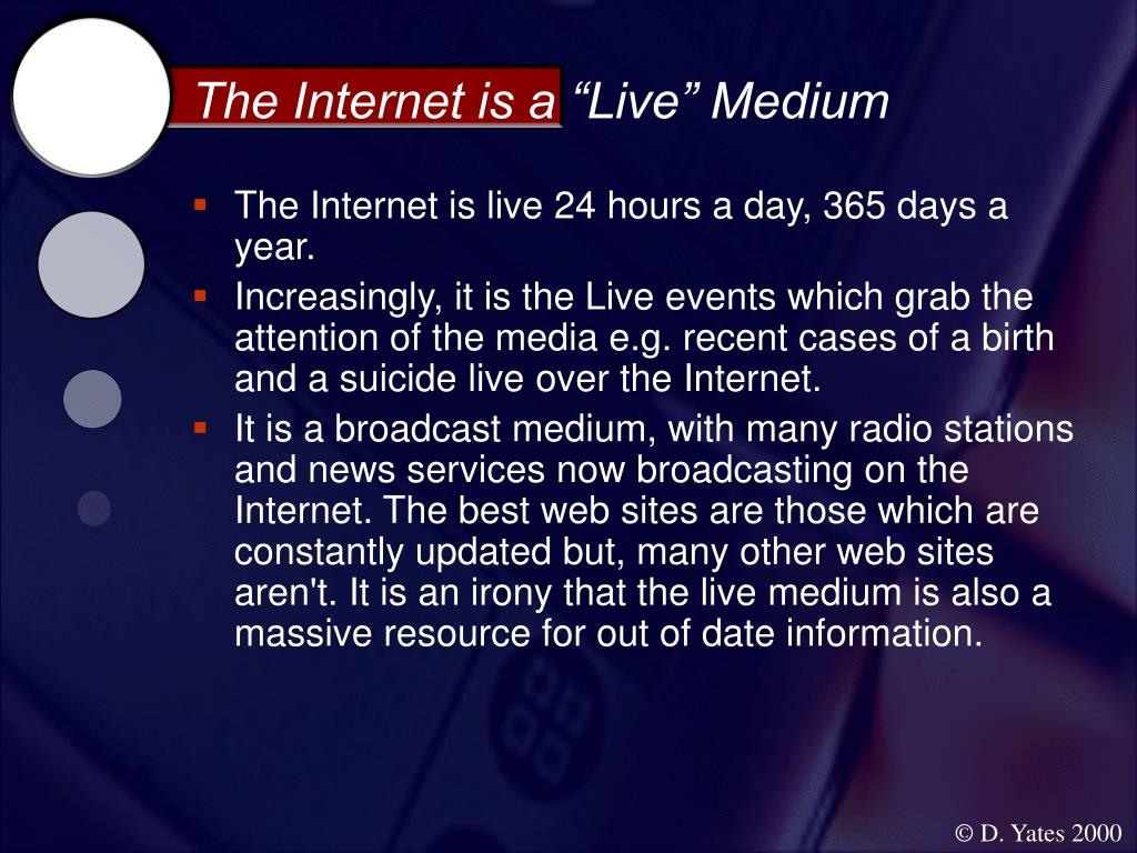 "The Internet is a ""Live"" Medium"