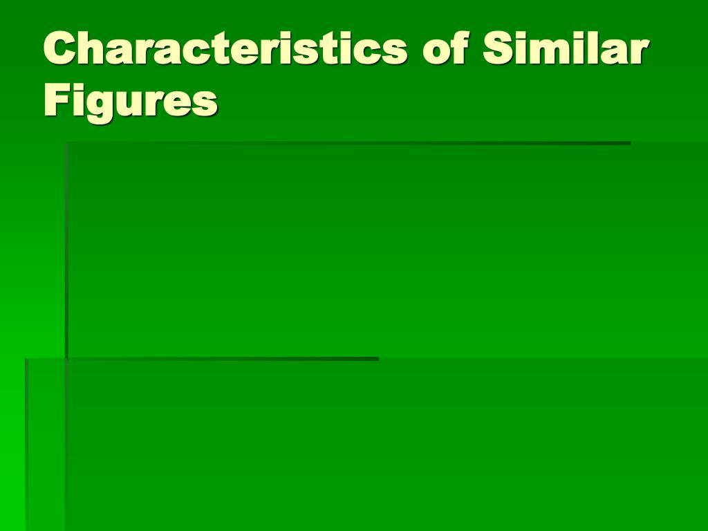Characteristics of Similar Figures