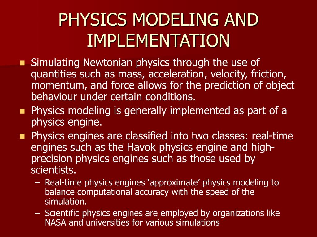 PHYSICS MODELING AND IMPLEMENTATION
