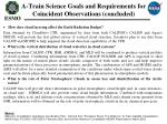 a train science goals and requirements for coincident observations concluded