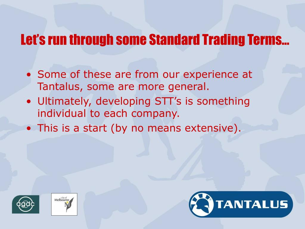 Let's run through some Standard Trading Terms…