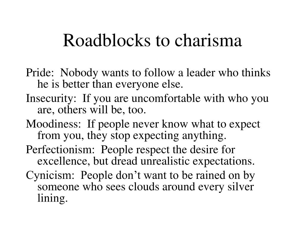 Roadblocks to charisma