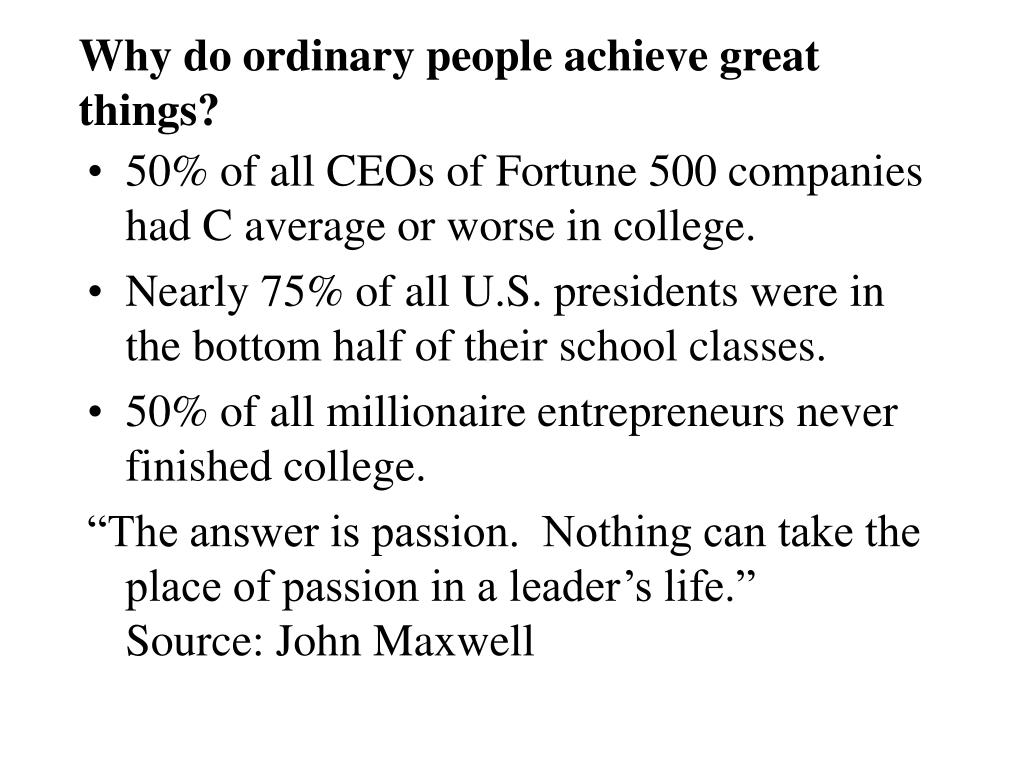 Why do ordinary people achieve great things?