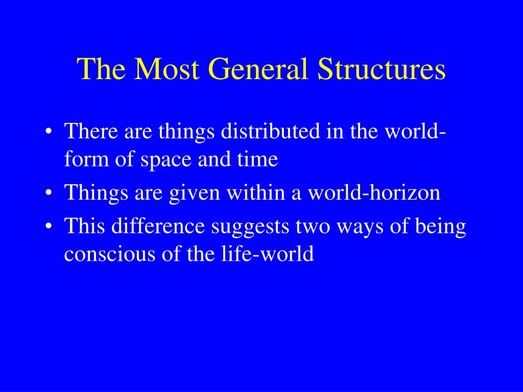 The Most General Structures