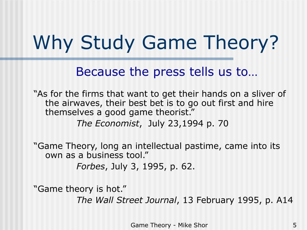Why Study Game Theory?