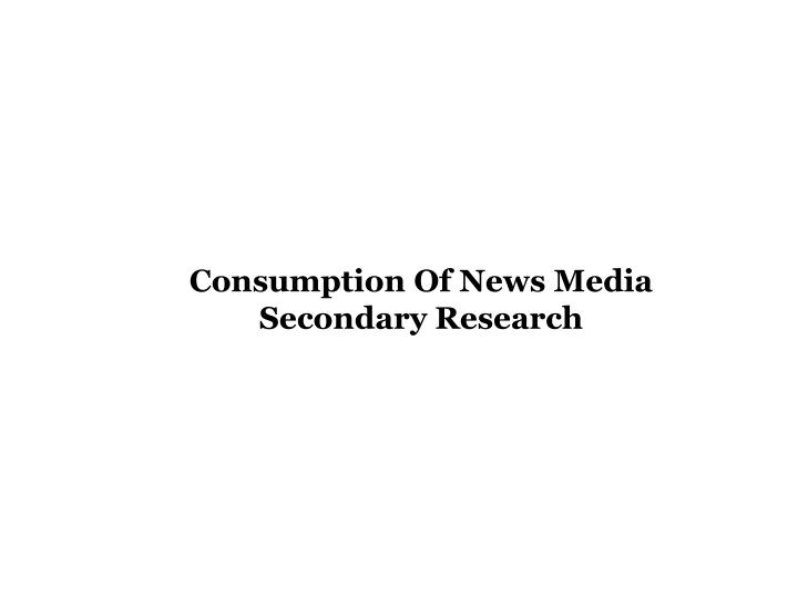 Consumption Of News Media