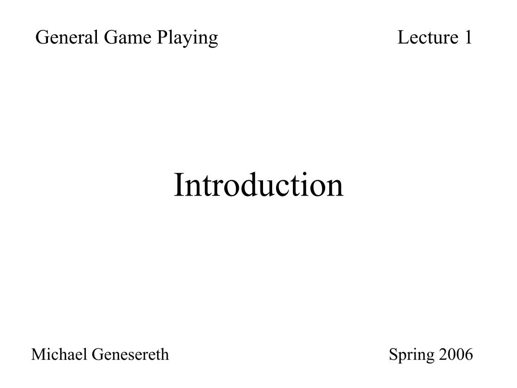 General Game Playing				Lecture 1