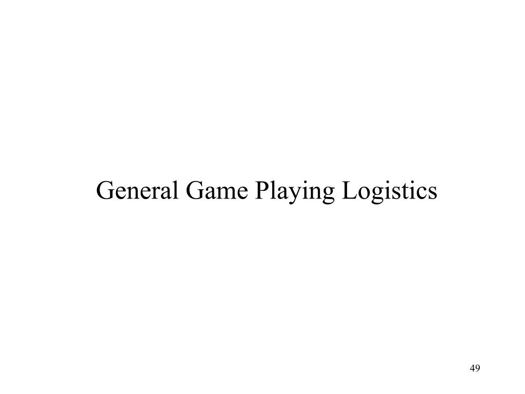 General Game Playing Logistics