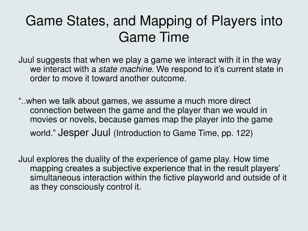 Game States, and Mapping of Players into Game Time