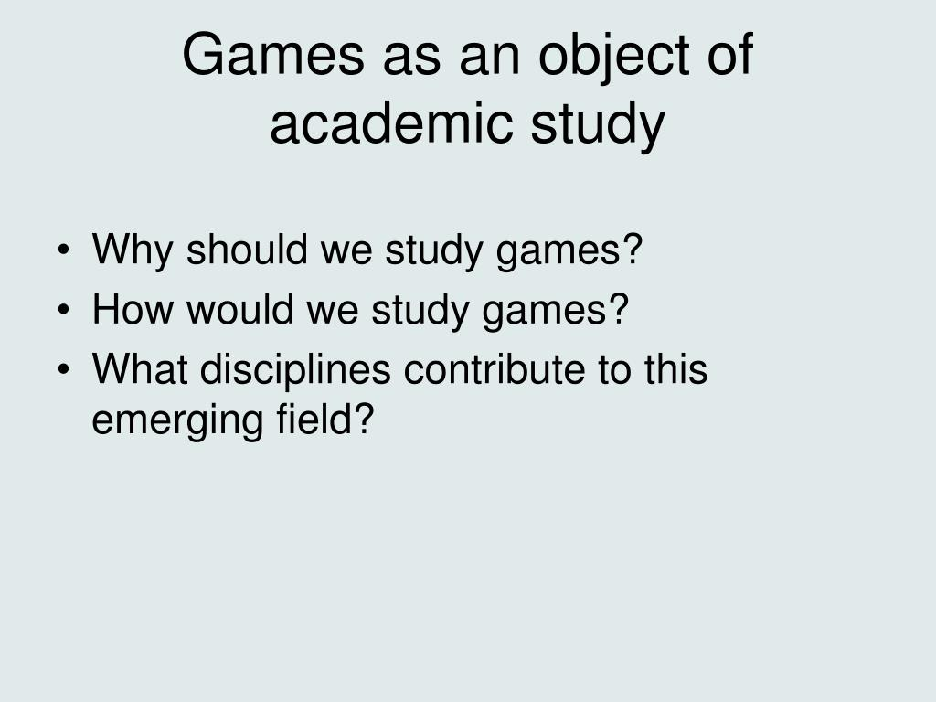 Games as an object of academic study