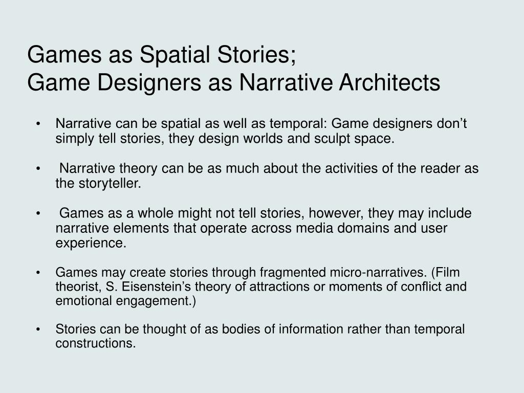 Games as Spatial Stories;