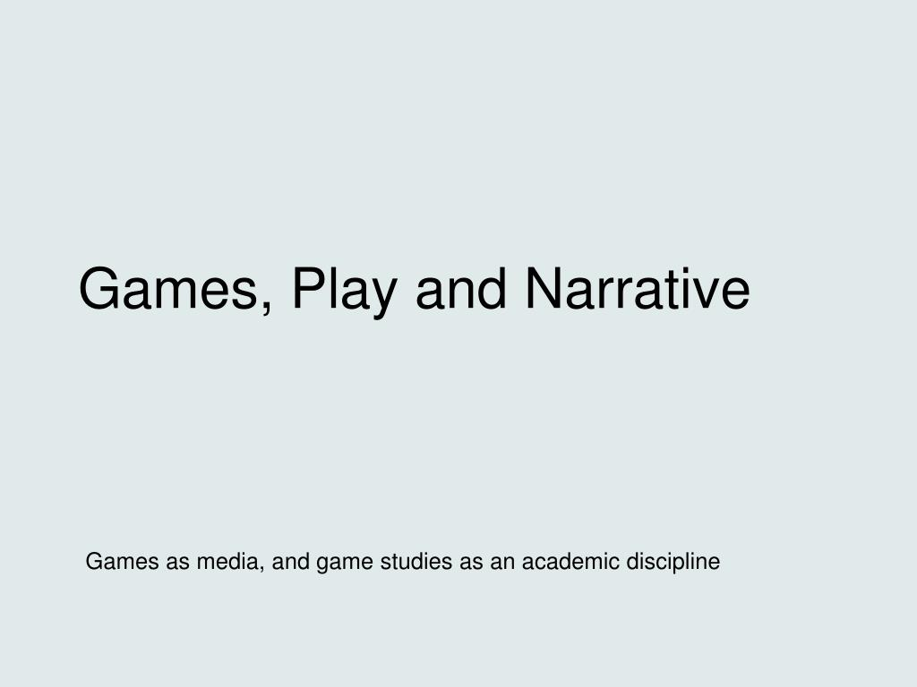 Games, Play and Narrative