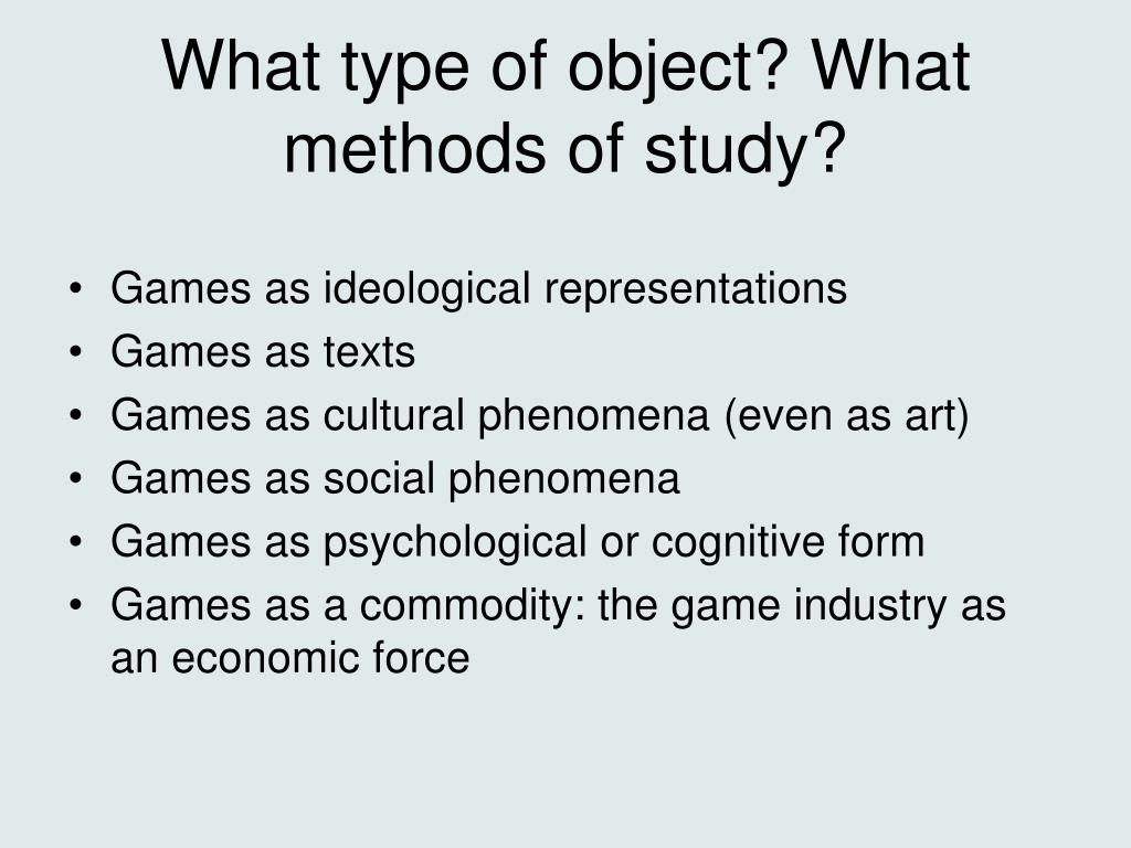 What type of object? What methods of study?