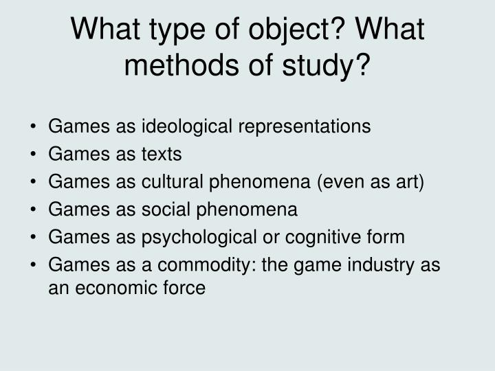 What type of object what methods of study l.jpg