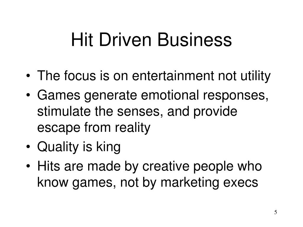 Hit Driven Business