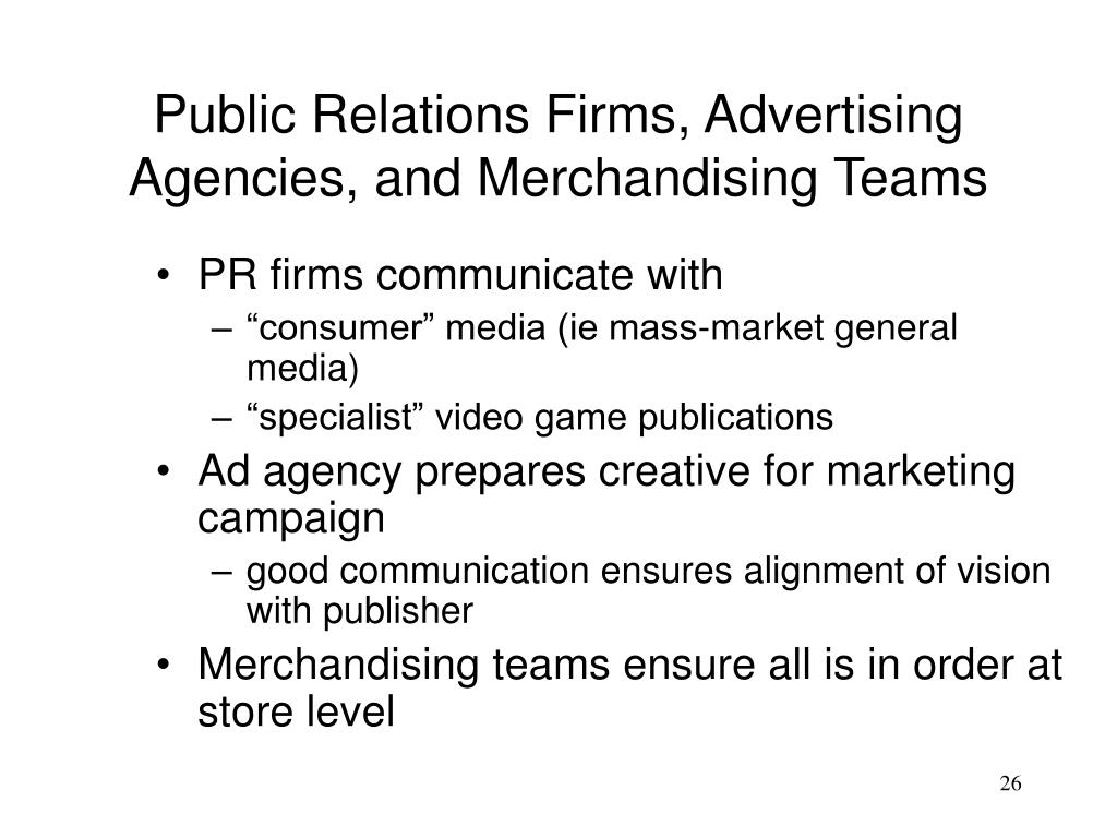 Public Relations Firms, Advertising Agencies, and Merchandising Teams