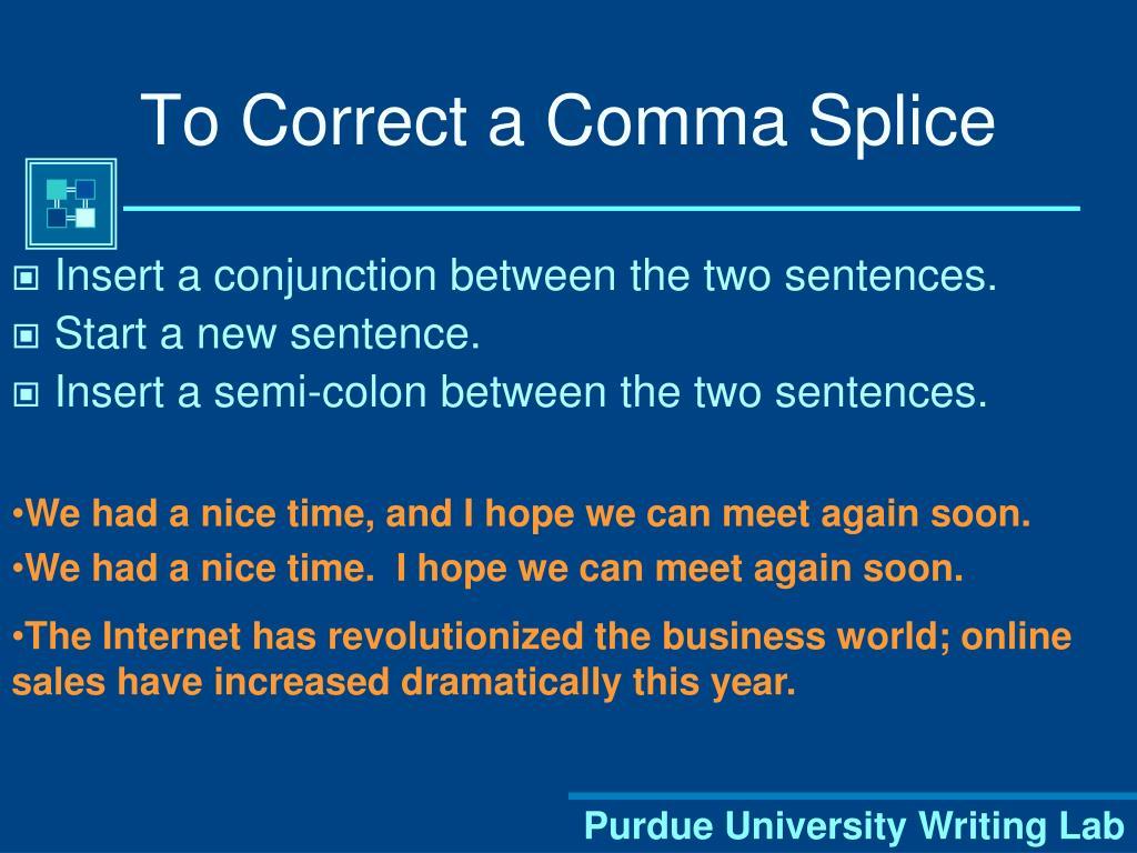 To Correct a Comma Splice