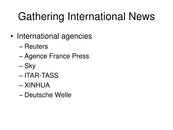 Gathering International News
