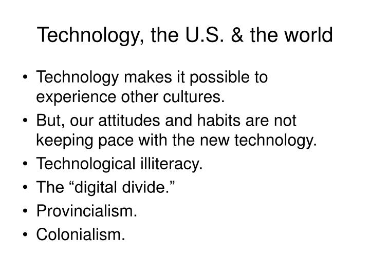 Technology the u s the world