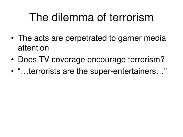 The dilemma of terrorism