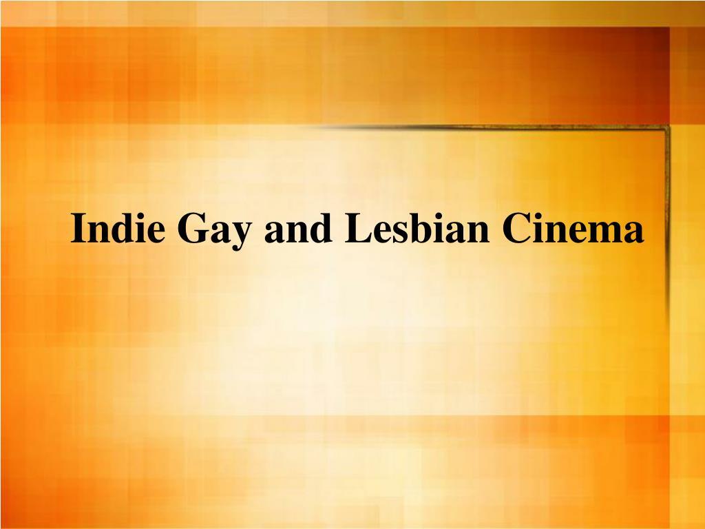 Indie Gay and Lesbian Cinema