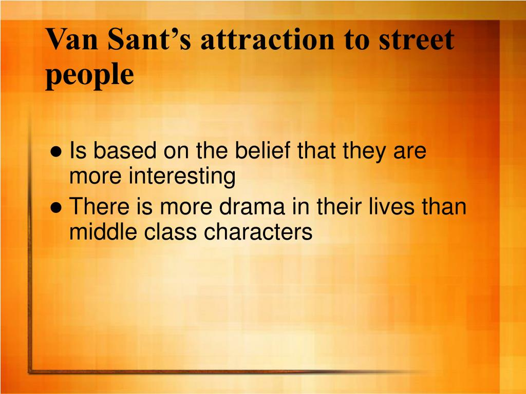 Van Sant's attraction to street people