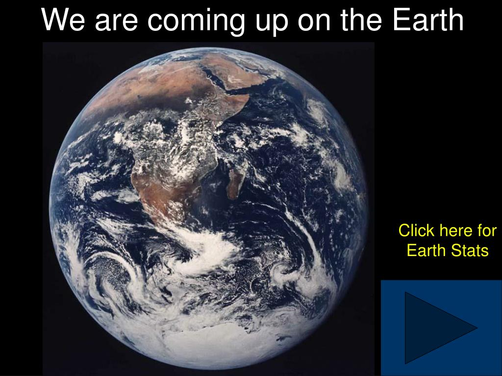 We are coming up on the Earth