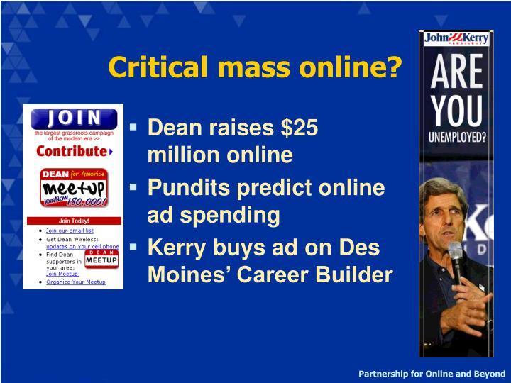 Critical mass online?