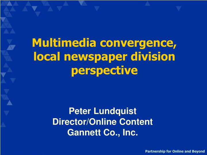 Multimedia convergence, local newspaper division perspective