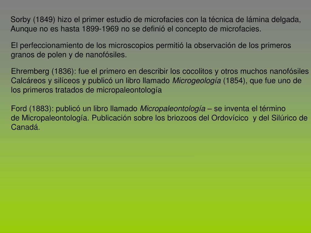 Sorby (1849) hizo el primer estudio de microfacies con la t