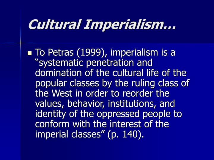 Cultural Imperialism…