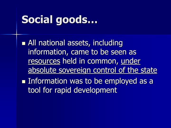 Social goods…
