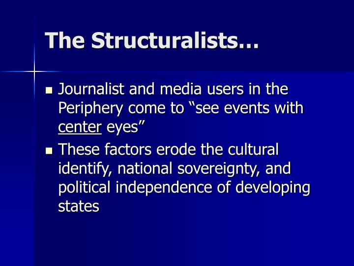 The Structuralists…