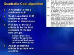 quadratic cost algorithm