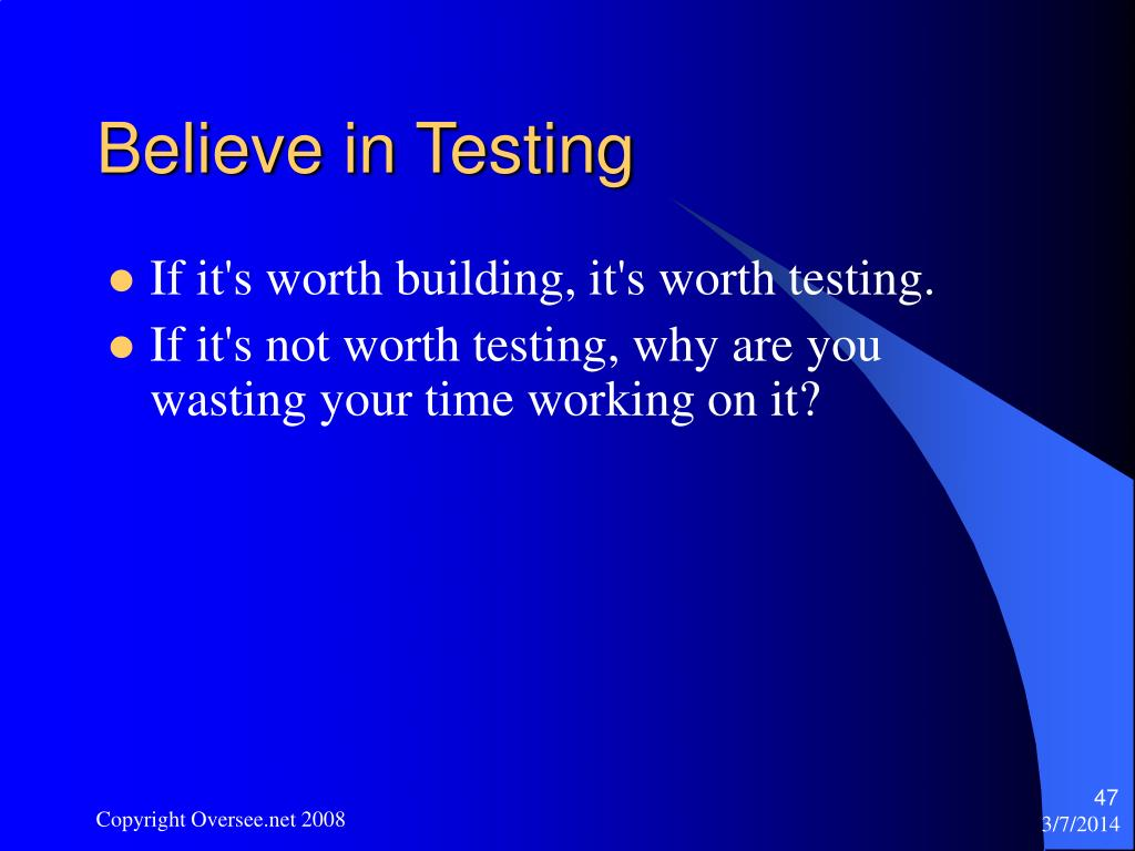 Believe in Testing