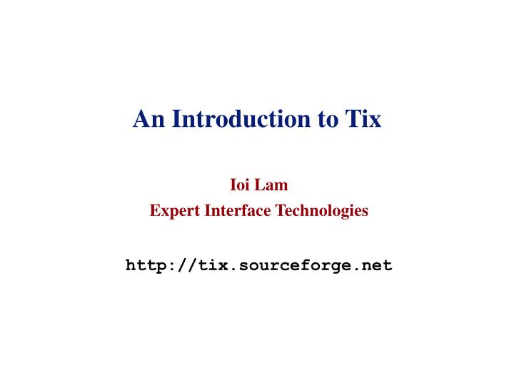 An introduction to tix