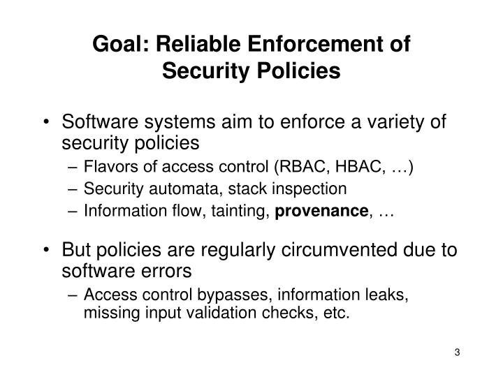 Goal reliable enforcement of security policies