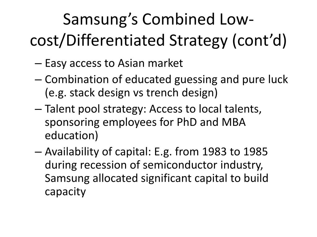 Samsung's Combined Low-cost/Differentiated Strategy (cont'd)